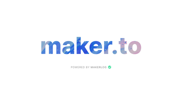 Introducing maker.to ✨