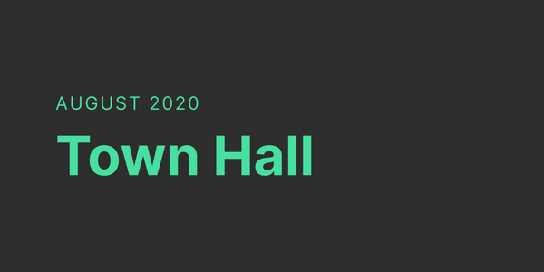 Town Hall – August 2020 🙌